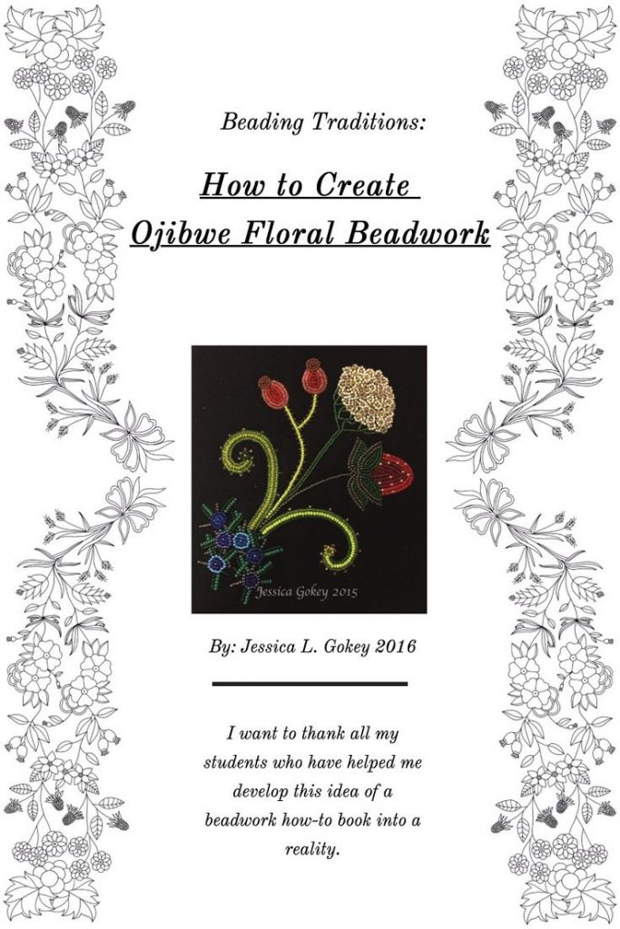 Beading Traditions: How to Create Ojibwe Floral Beadwork-an ebook created by Jes...