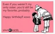 61 Ideas quotes birthday sister funny