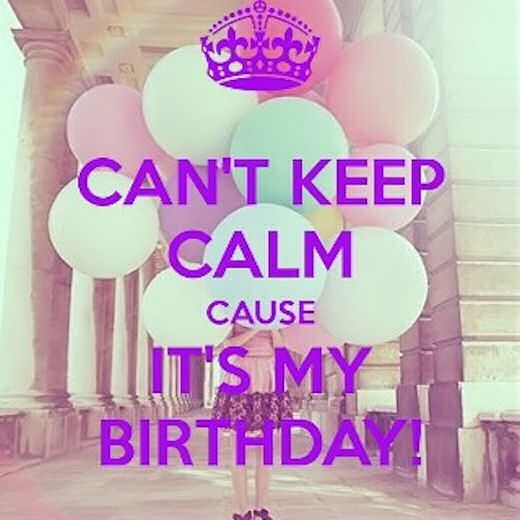 Can't Keep Calm It's My Birthday keep calm birthday keep calm quotes hap...