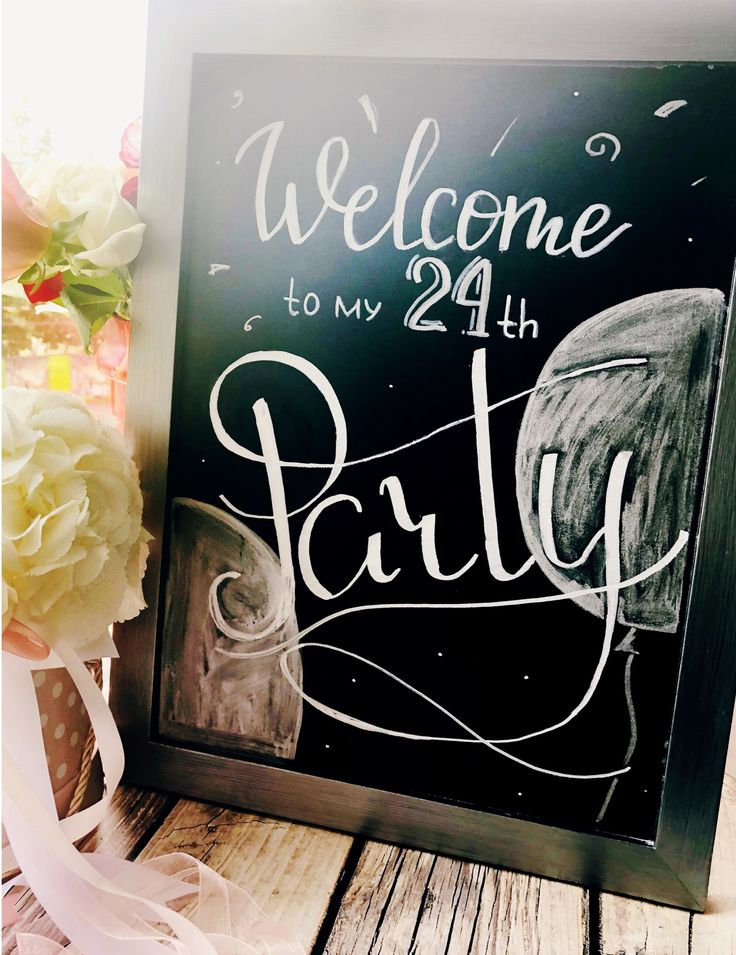 Birthday party chalkboard Welcome board Party 24 Air balloons  flowers