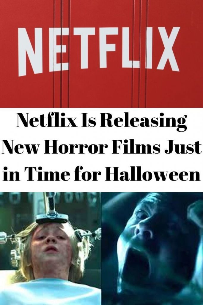 #Netflix Is# Releasing# New #Horror# Films# Just in Time for #Halloween