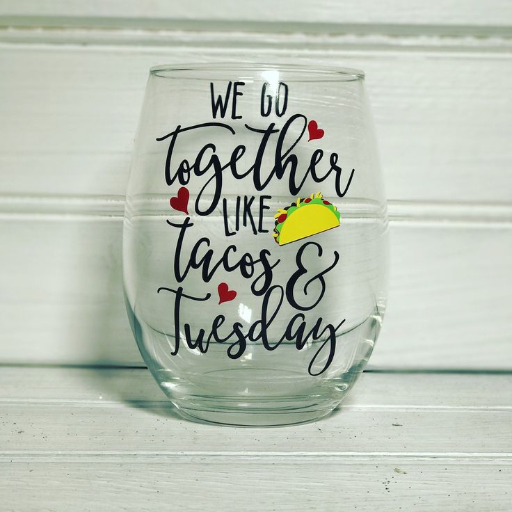 We go together like Tacos and Tuesday wine glass, Taco Tuesday Wine Glass, Funny...