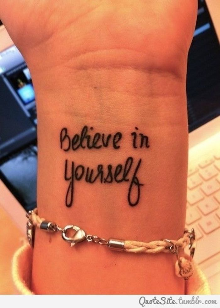 You have to be familiar with yourself standing on this tattoo spell on your wrist