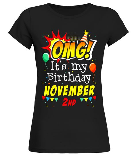 # OMG It's My Birthday November 2nd T-shirt Scorpio Pride .  Special Offer, ...