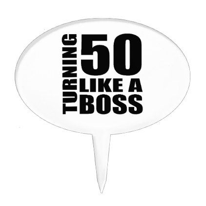 #Turning 50 Like A Boss Birthday Designs Cake Topper - #birthday #gifts #giftide...