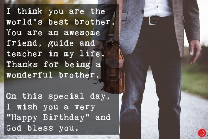 "43 Birthday Wishes for Brothers - ""I think you are the world's best brother...."