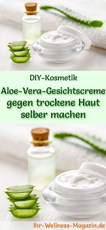 Make aloe vera cosmetics yourself - recipe for homemade aloe vera face ...