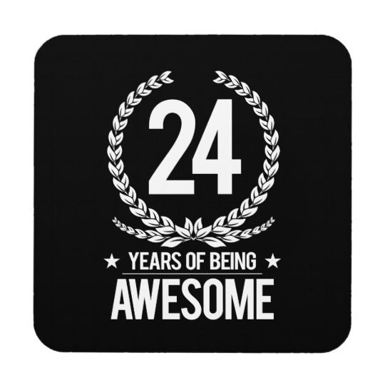24th Birthday (24 Years Of Being Awesome) Coaster | Zazzle.com