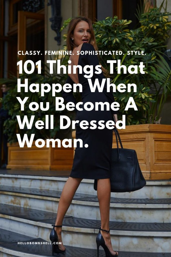 101 Things That Happen To You When You Become A Well Dressed Woman Being a well ...